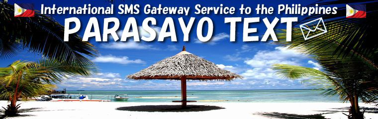 International SMS Gateway Service to the Philippines. PARASAYO TEXT